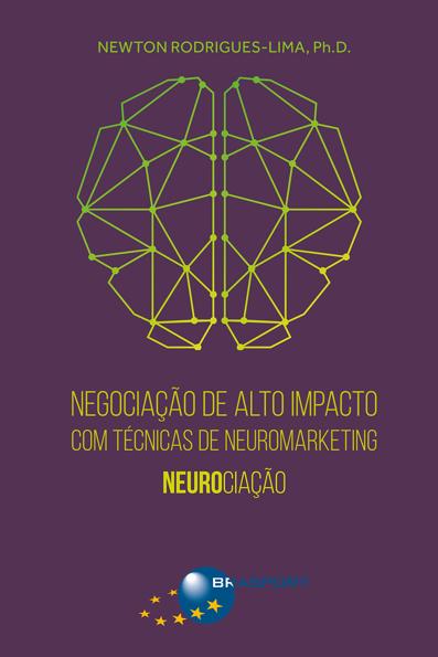 (Negociação de Alto Impacto com Técnicas de Neuromarketing: Neurociação