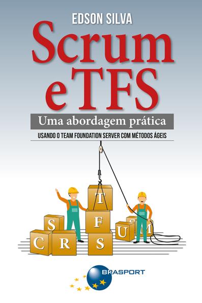 (Scrum e TFS: uma abordagem prática