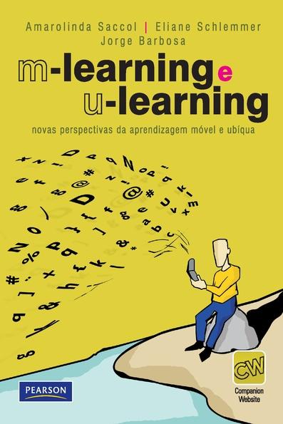 (M-Learning e U-Learning: novas perspectivas da aprendizagem móvel e ubíqua